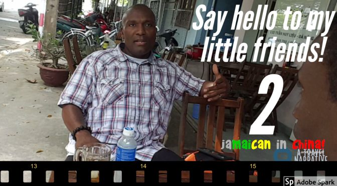 Say Hello to my Little Friends 2: Ronnie Defour, Trinidadian in Vietnam!