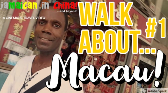 Walk About #1-Macau!