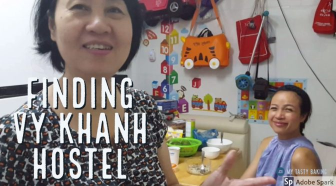 Want to see my room in Saigon? (Finding the Vy Khanh Hostel)
