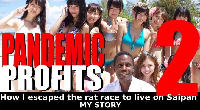 Pandemic Profits #2: How I quit my job, escaped the rat race and ended up on Saipan!