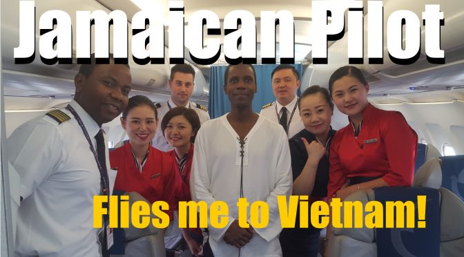 Jamaican Air Macau Pilot flies me to Vietnam!